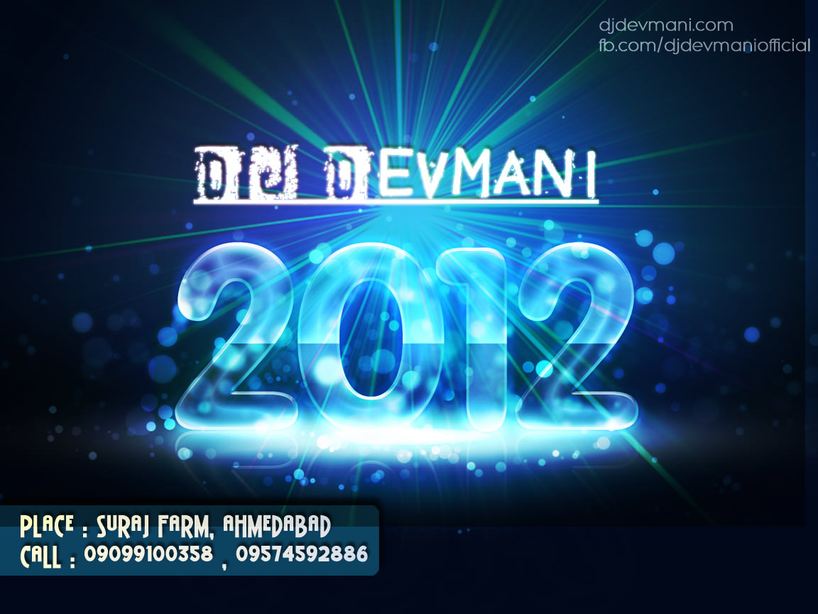 New Year 2012 - DJ Devmani - Ahmedabad Party this 31st