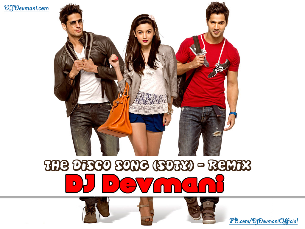 The Disco Song (Student of the Year) - DJ Devmani - 130 - Download Now!