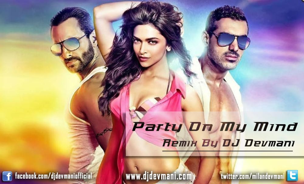 Party On My Mind [Race 2] - Remix by DJ Devmani - 128